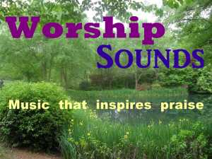 Click the photo above to go directly to our WorshipSounds Music website!