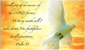 sing of the mercies of the Lord