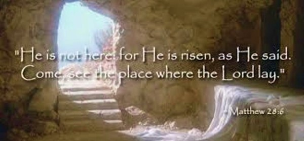Easter  He is not here for He is risen