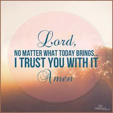 Trust God with today