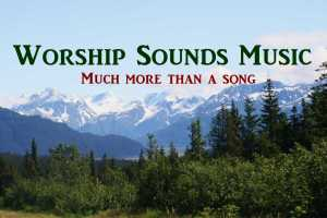 Click on the photo above to go directly to our Worship Sounds Music website.