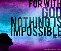 With god, nothing is impossible