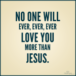 Jesus loves you more