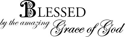 Blessed by amazing grace of God