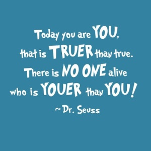 Dr Seuss Motivational Quotes Youer than you